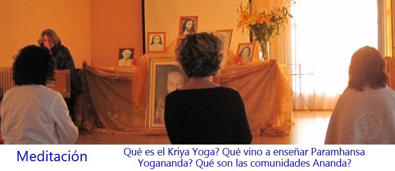 Qué es el Kriya Yoga? Qué vino a enseñar Paramhansa Yogananda? Qué son las comunidades Ananda?